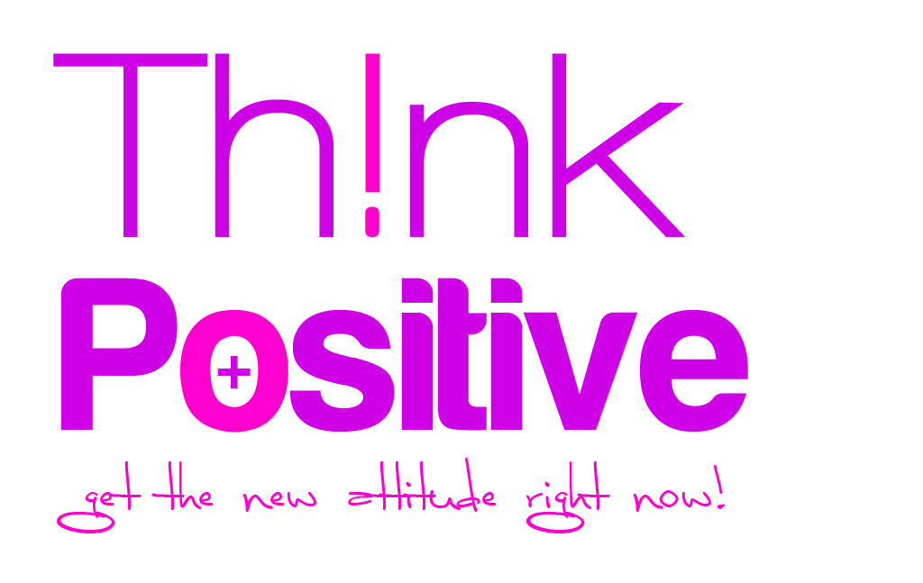 Think_positive_by_djmyeloo